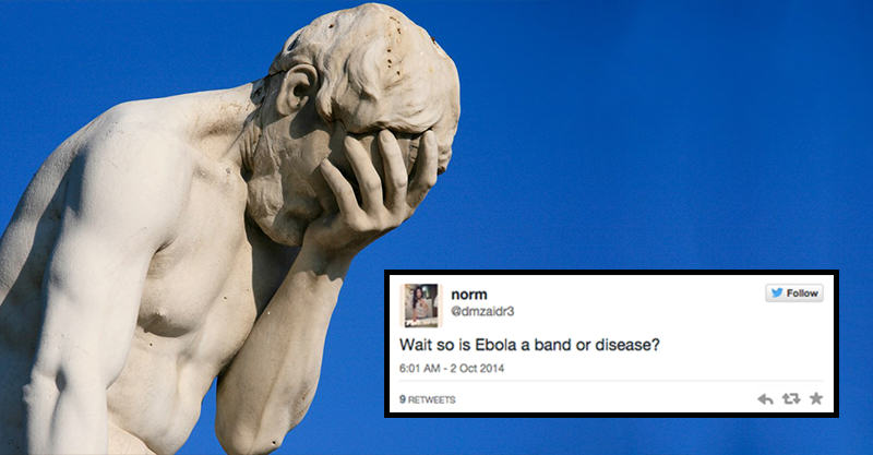 8 Idiotic Things People Have Tweeted About Ebola 22