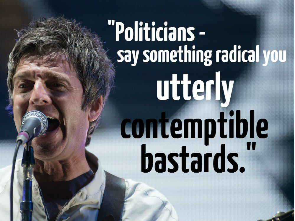 politicans These Brilliant Quotes Prove Noel Gallagher Is The Funniest Rock Star Alive