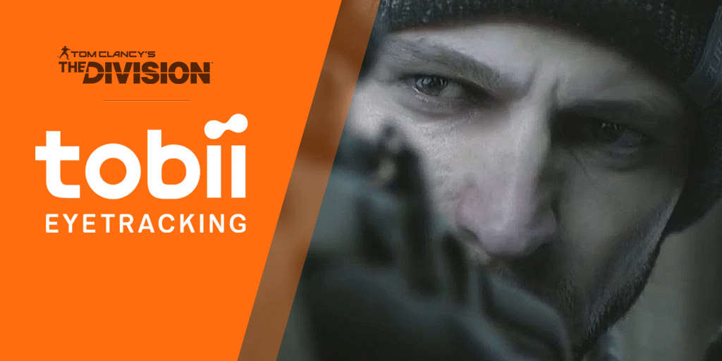 tc the division tobii eye tracking tech PC Version Of The Division Will Include Awesome Eye Tracking Functionality