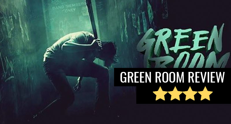Green Room Is Easily One Of The Most Exciting And Tense Films Of The Year green room thumb