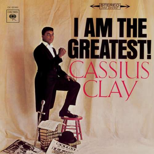 I am the greatest album Best Quotes From Muhammad Ali, The Man Who Invented Trash Talk