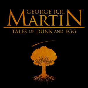 george rr martin tales of dunk and egg Game Of Thrones Producers Hint At Possible Future Of Show