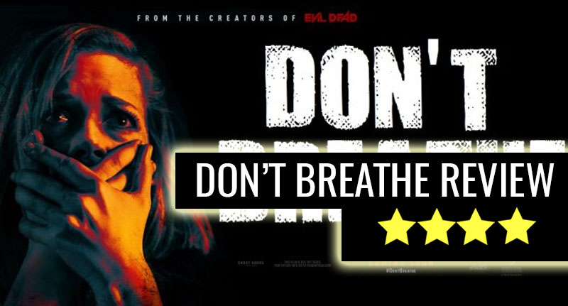 DONT BREATH REVIEW THUMB Dont Breathe: Tense, Scary And Nasty, Basically The Perfect Horror Film